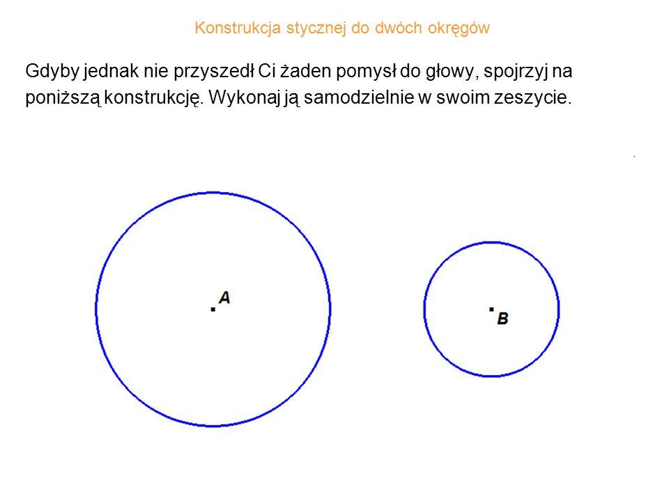 Konstrukcja stycznej do dwóch okręgów
