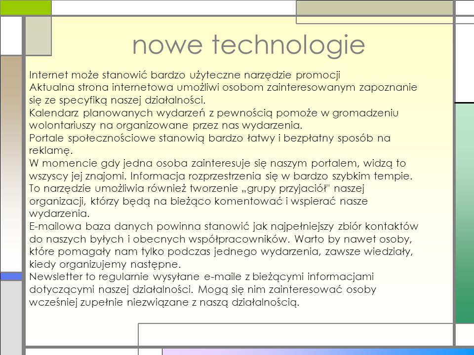 nowe technologie Internet może stanowić bardzo użyteczne narzędzie promocji.