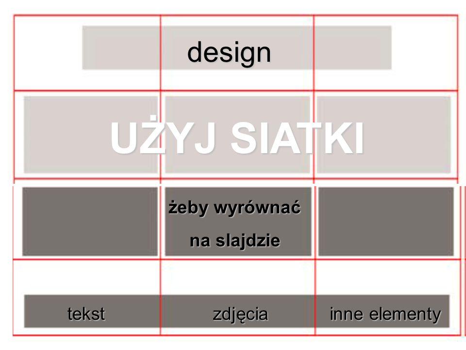 UŻYJ SIATKI design żeby wyrównać na slajdzie tekst zdjęcia