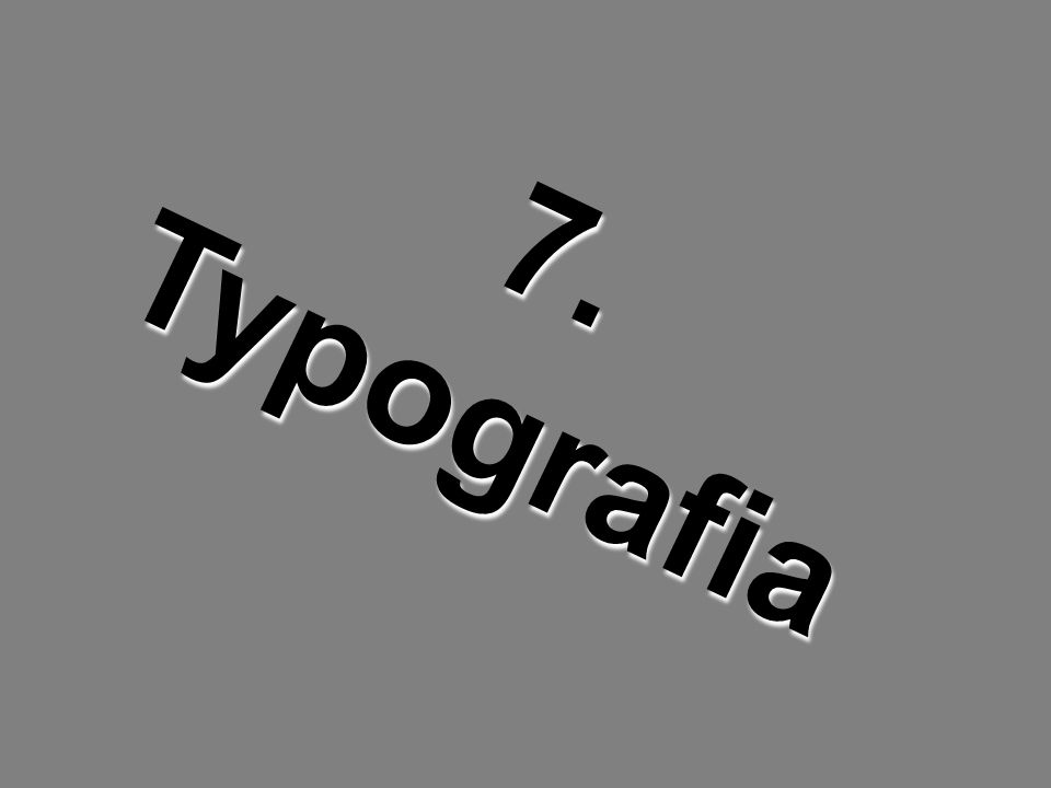 7. Typografia