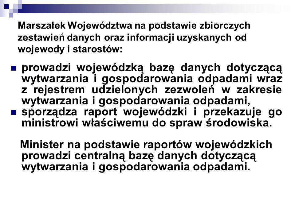 Marszałek Województwa na podstawie zbiorczych zestawień danych oraz informacji uzyskanych od wojewody i starostów: