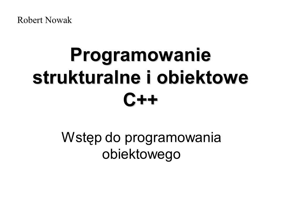 Programowanie strukturalne i obiektowe C++