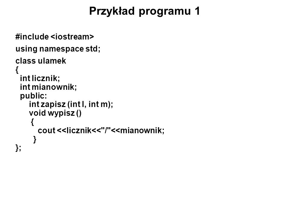 Przykład programu 1 #include <iostream> using namespace std;