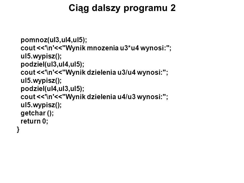 Ciąg dalszy programu 2 pomnoz(ul3,ul4,ul5);