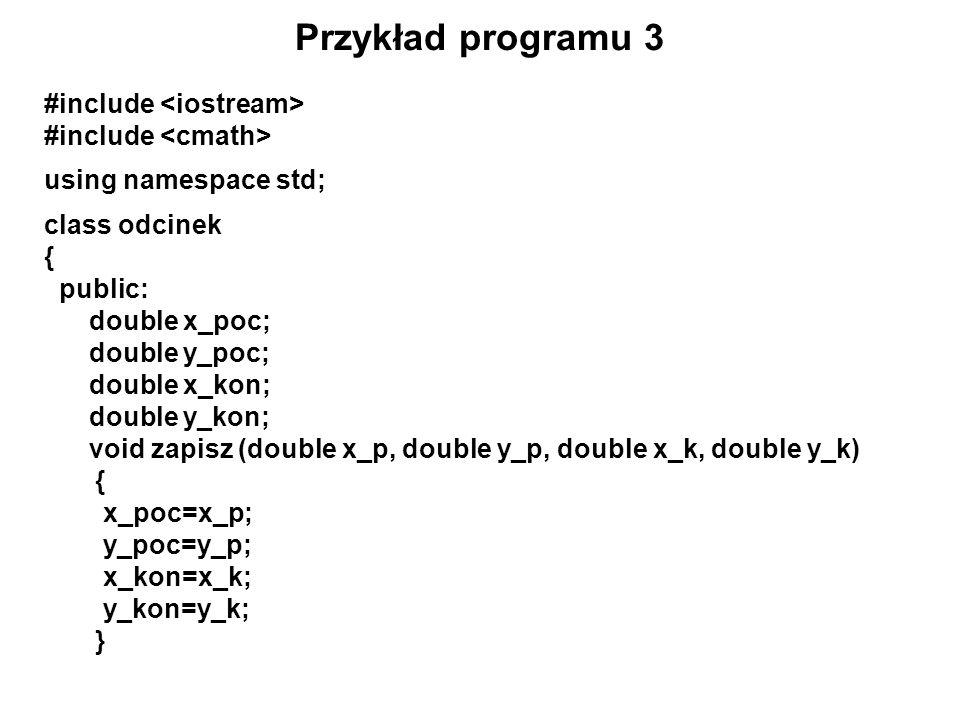 Przykład programu 3 #include <iostream> #include <cmath>