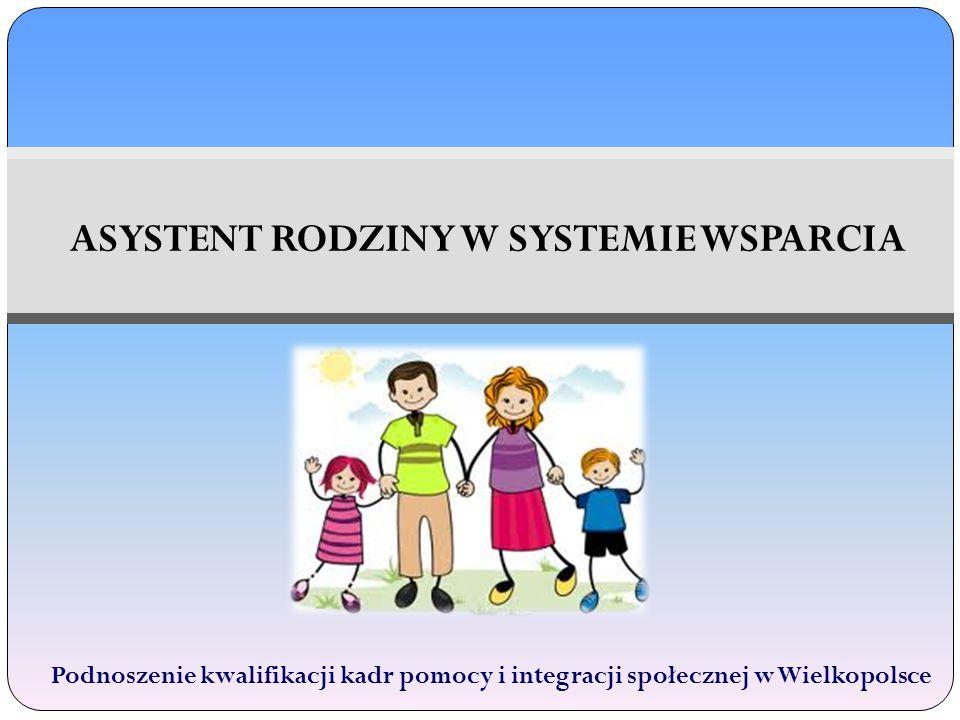 ASYSTENT RODZINY W SYSTEMIE WSPARCIA
