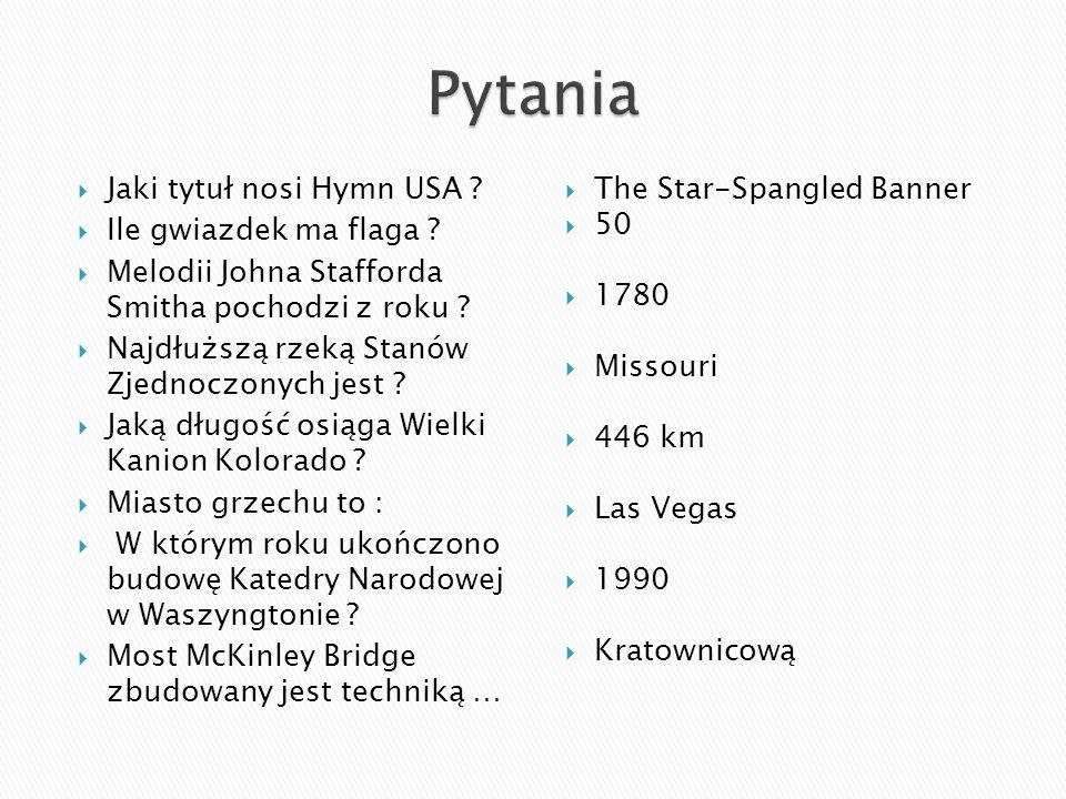 Pytania Jaki tytuł nosi Hymn USA Ile gwiazdek ma flaga