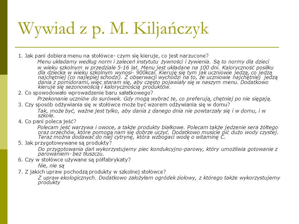 Wywiad z p. M. Kiljańczyk 1. Jak pani dobiera menu na stołówce- czym się kieruje, co jest narzucone