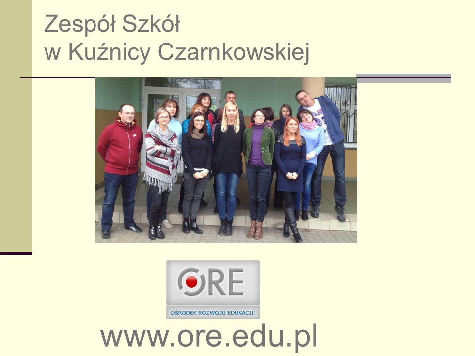 Zespół Szkół w Kuźnicy Czarnkowskiej www.ore.edu.pl