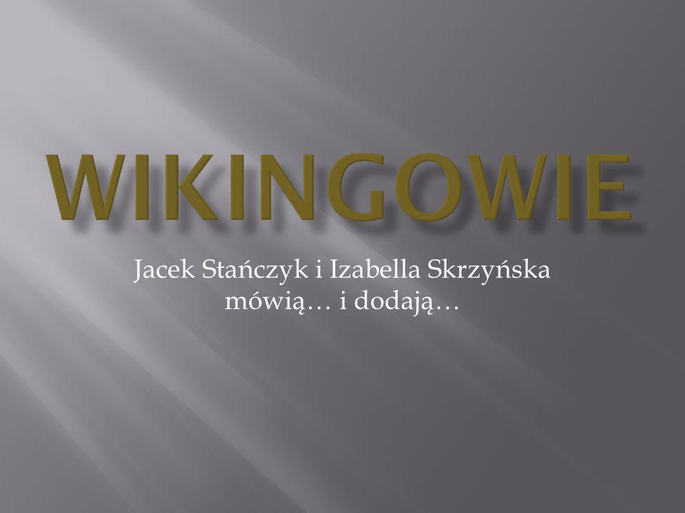 Jacek Stańczyk i Izabella Skrzyńska mówią… i dodają…