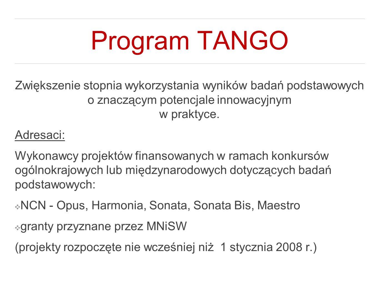 Program TANGO Zwiększenie stopnia wykorzystania wyników badań podstawowych o znaczącym potencjale innowacyjnym w praktyce.