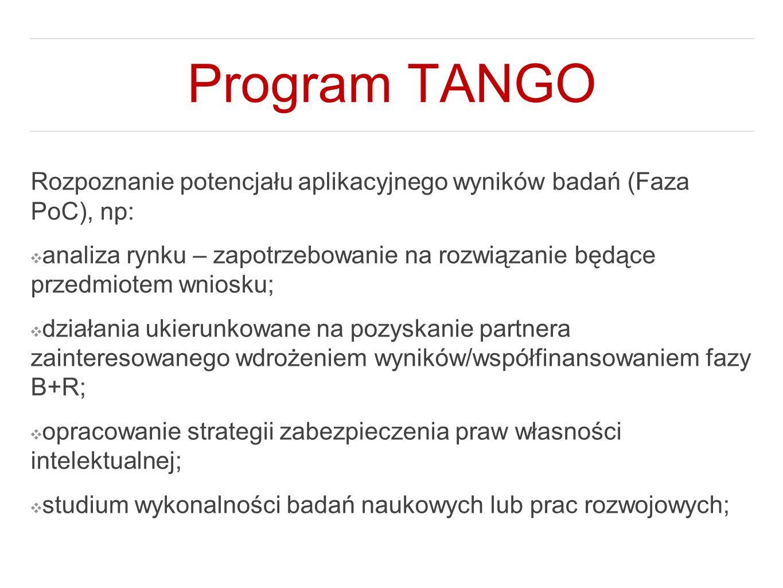 Program TANGO Rozpoznanie potencjału aplikacyjnego wyników badań (Faza PoC), np: