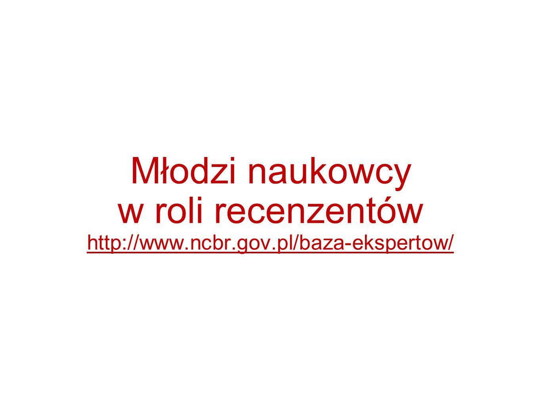 Młodzi naukowcy w roli recenzentów http://www. ncbr. gov
