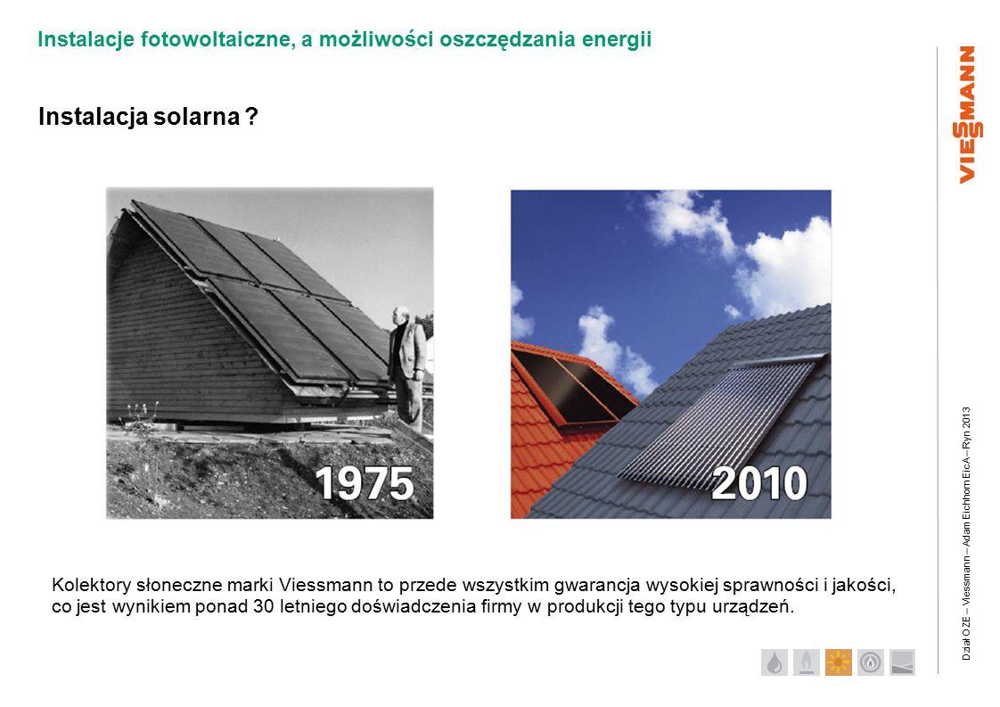 Instalacja solarna Kolektory słoneczne marki Viessmann to przede wszystkim gwarancja wysokiej sprawności i jakości,