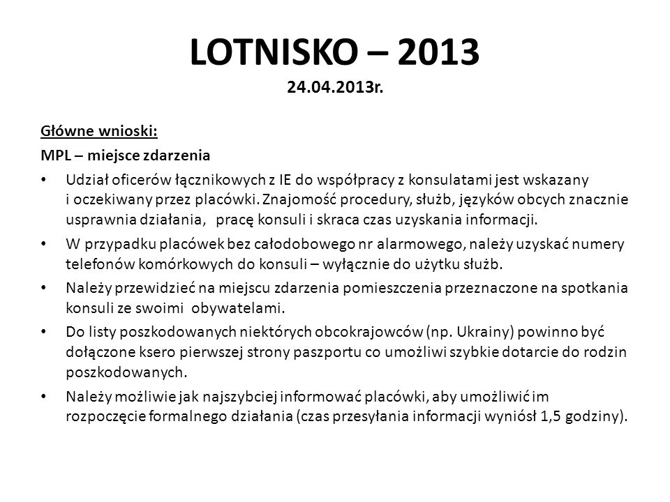 LOTNISKO – 2013 24.04.2013r. Główne wnioski: MPL – miejsce zdarzenia