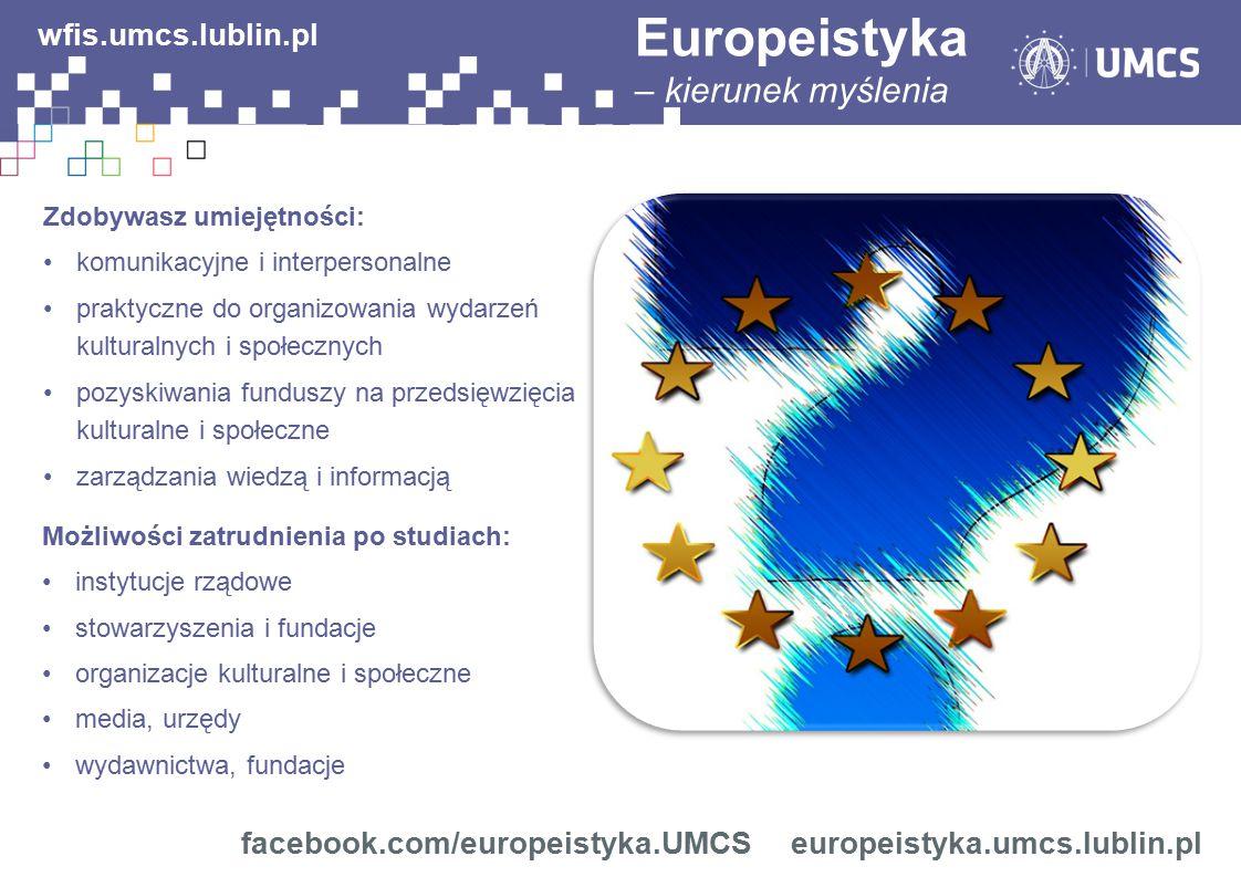 Europeistyka wfis.umcs.lublin.pl facebook.com/europeistyka.UMCS
