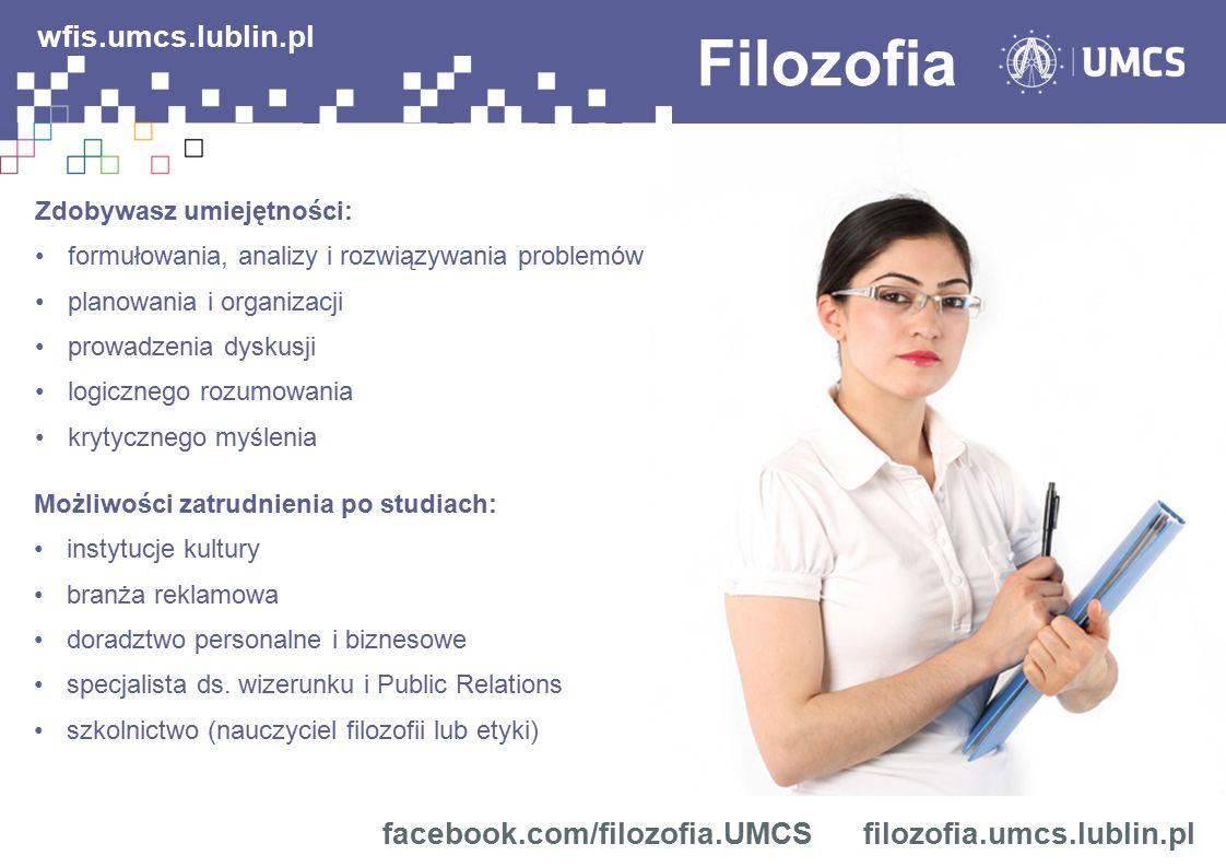 Filozofia wfis.umcs.lublin.pl facebook.com/filozofia.UMCS
