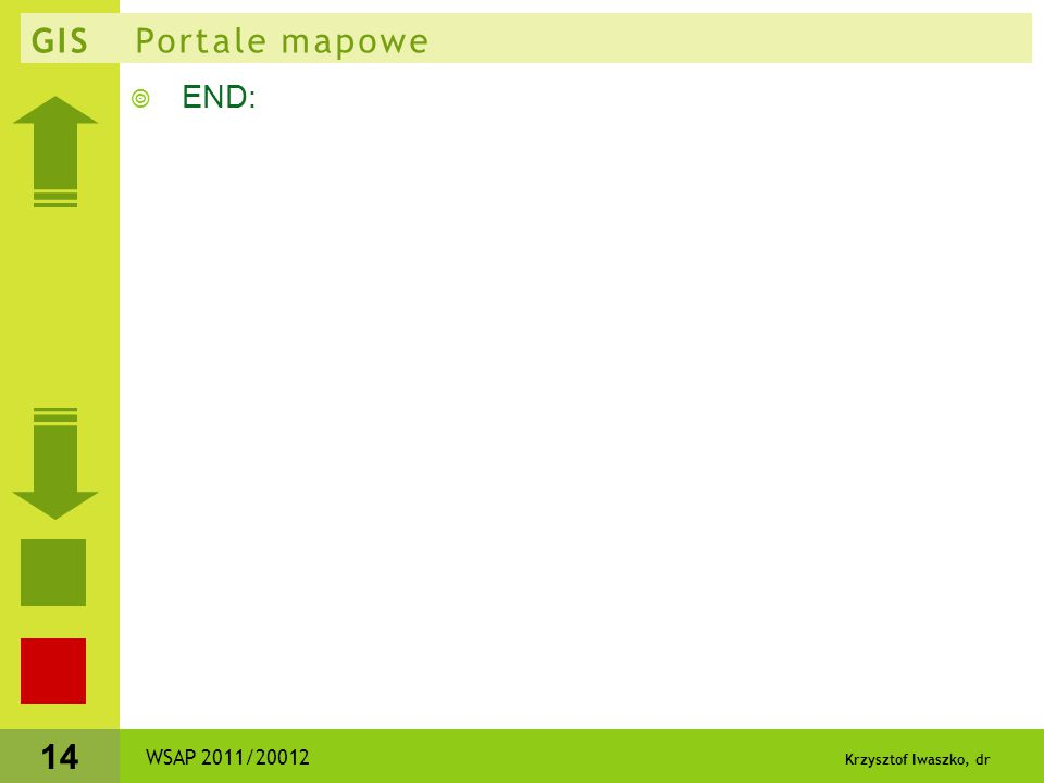 GIS Portale mapowe END: WSAP 2011/20012 Krzysztof Iwaszko, dr