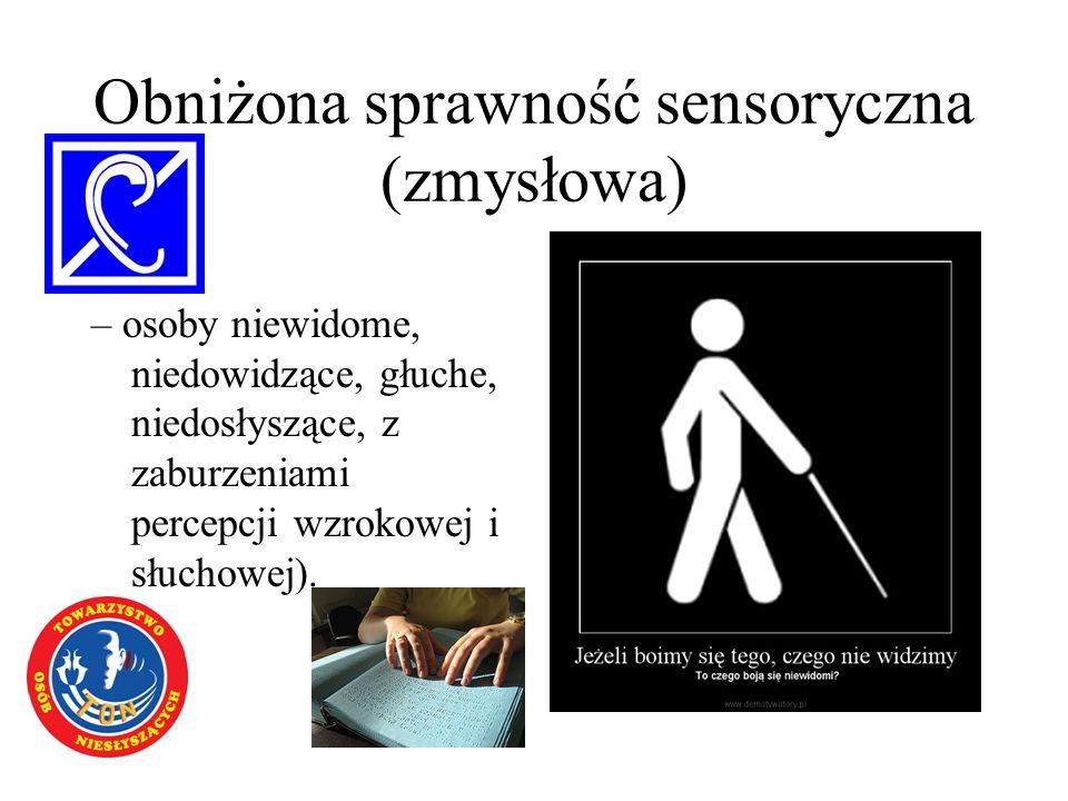 Obniżona sprawność sensoryczna (zmysłowa)