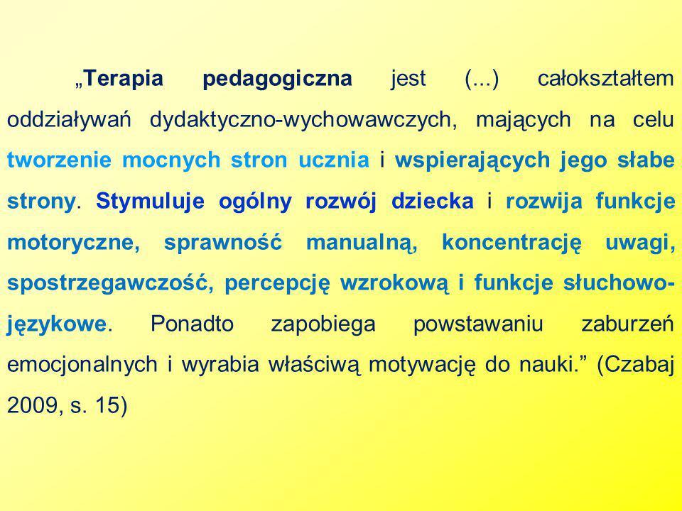 """""""Terapia pedagogiczna jest ("""