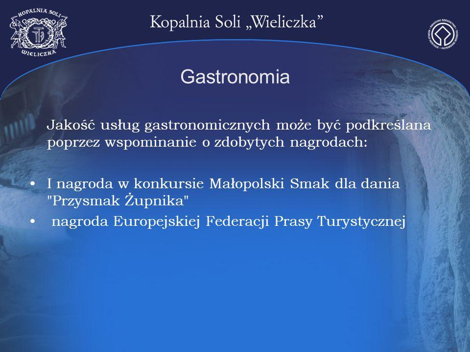 Gastronomia Jakość usług gastronomicznych może być podkreślana poprzez wspominanie o zdobytych nagrodach: