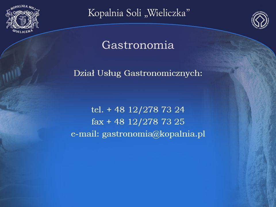 Gastronomia Dział Usług Gastronomicznych: tel. + 48 12/278 73 24