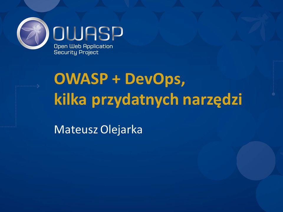 OWASP + DevOps, kilka przydatnych narzędzi