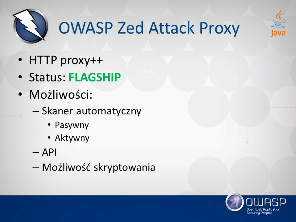 OWASP Zed Attack Proxy HTTP proxy++ Status: FLAGSHIP Możliwości:
