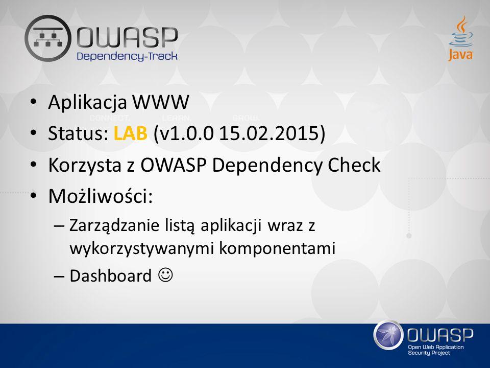 Korzysta z OWASP Dependency Check Możliwości: