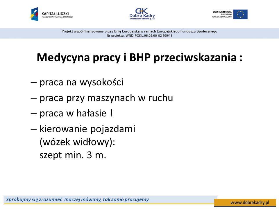 Medycyna pracy i BHP przeciwskazania :