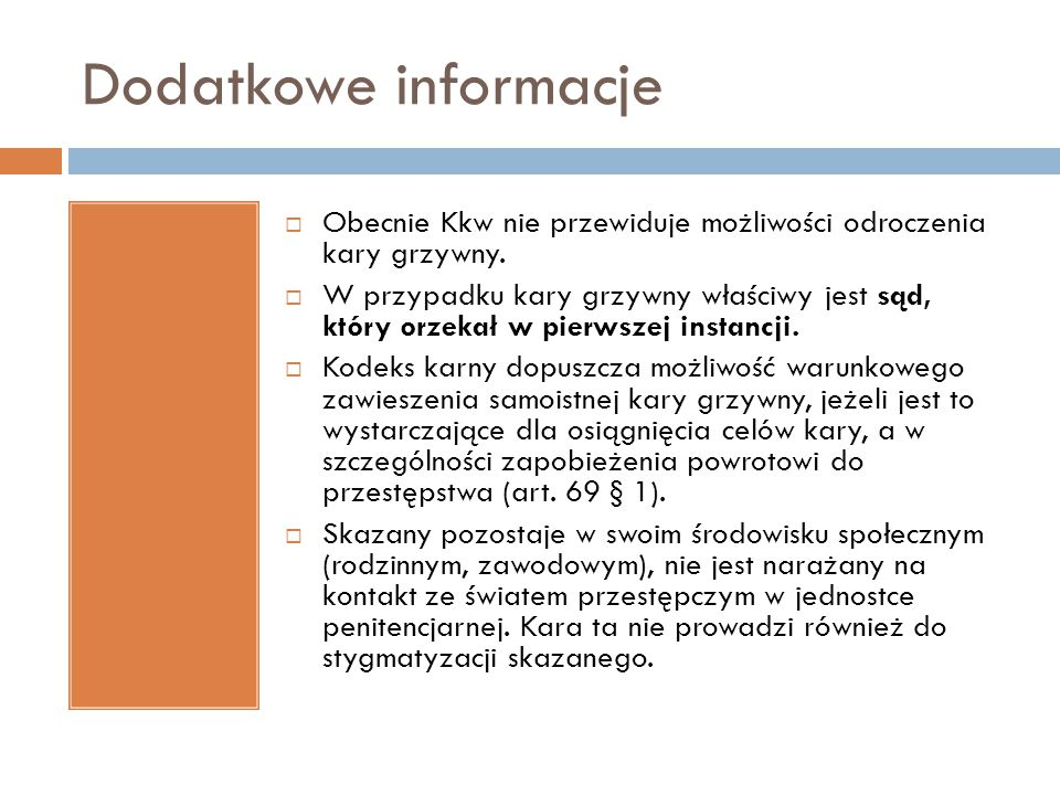 Dodatkowe informacje Obecnie Kkw nie przewiduje możliwości odroczenia kary grzywny.