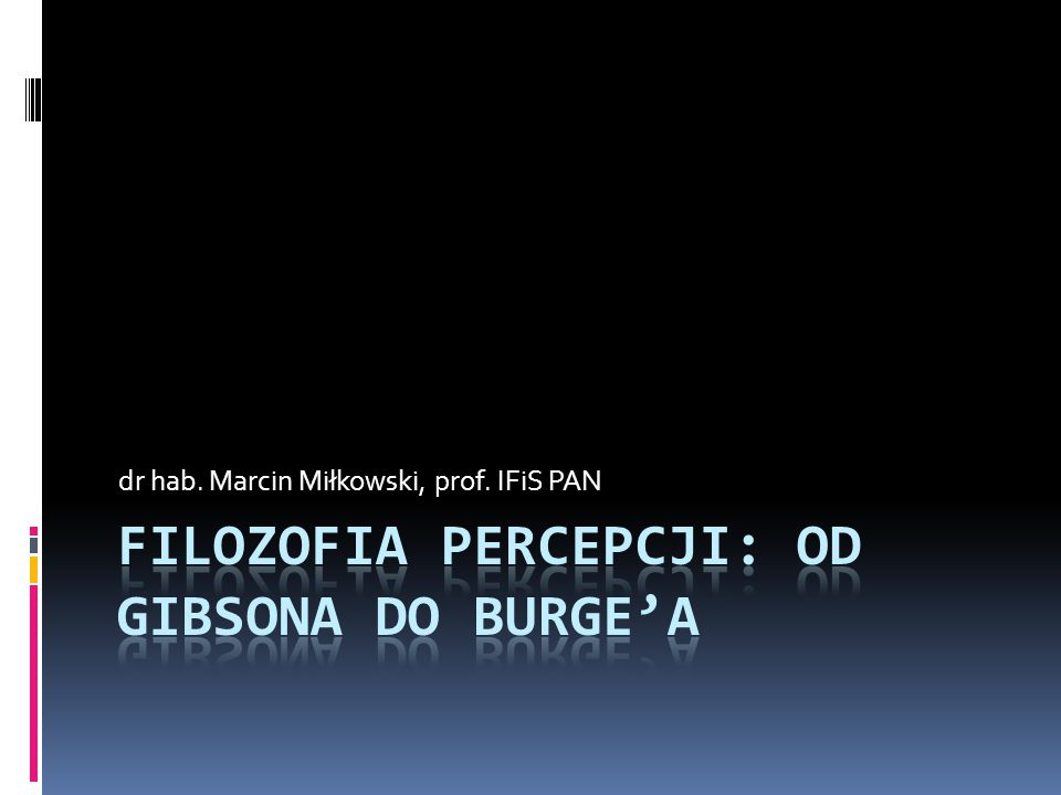 Filozofia percepcji: od gibsona do burge'a