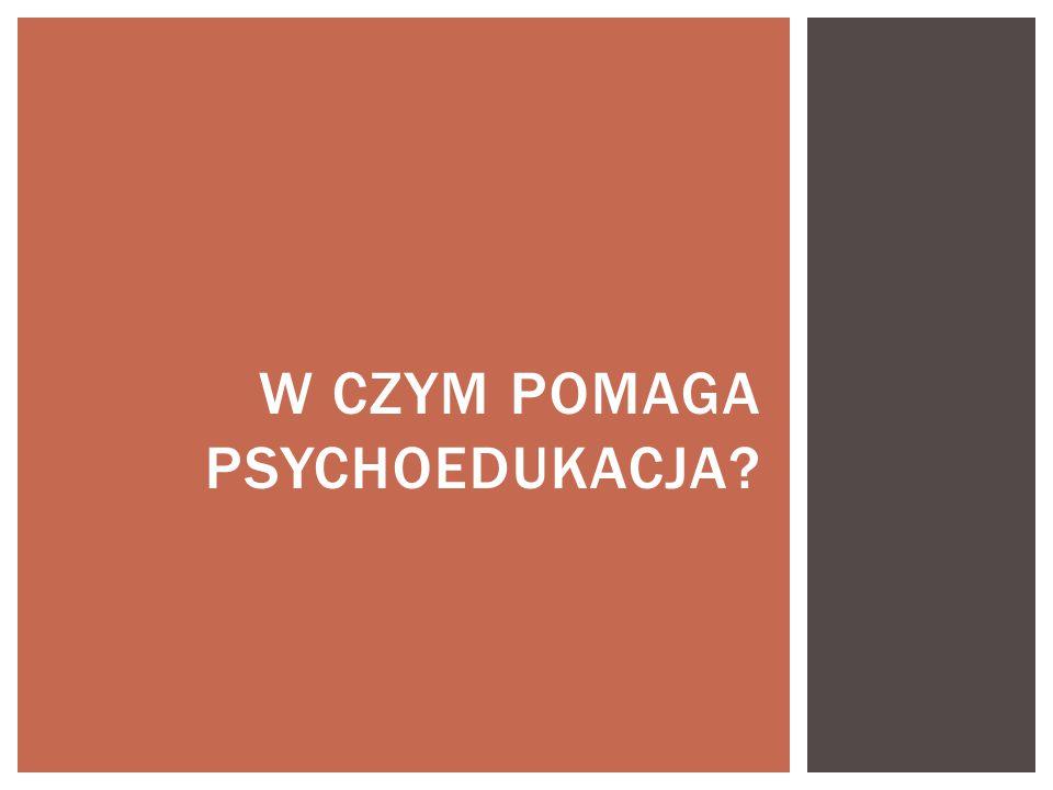 W czym pomaga psychoedukacja