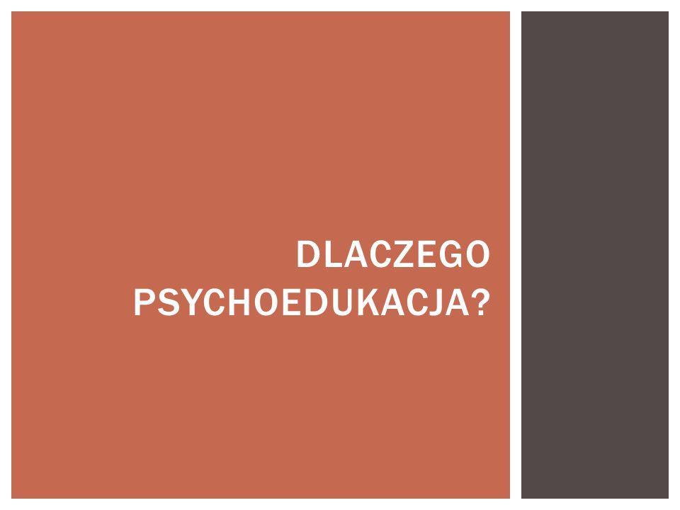 Dlaczego psychoedukacja