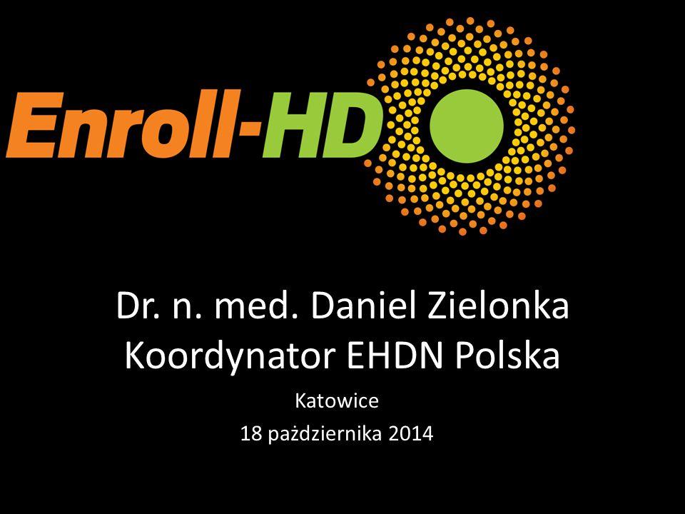 Dr. n. med. Daniel Zielonka Koordynator EHDN Polska