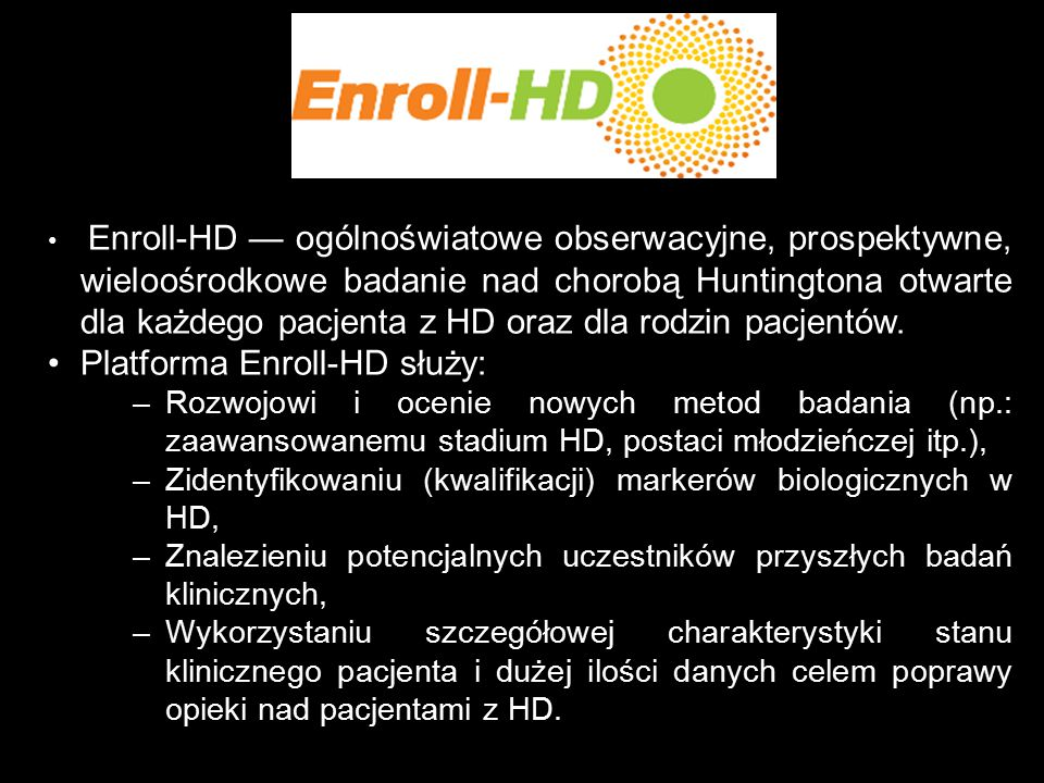 Platforma Enroll-HD służy: