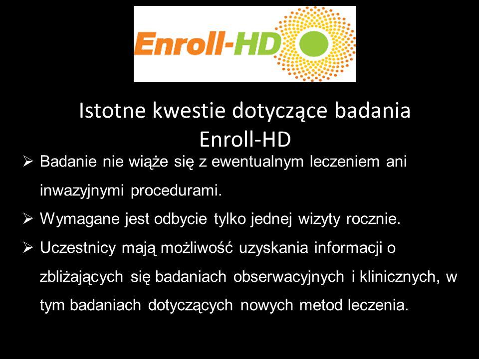 Istotne kwestie dotyczące badania Enroll-HD
