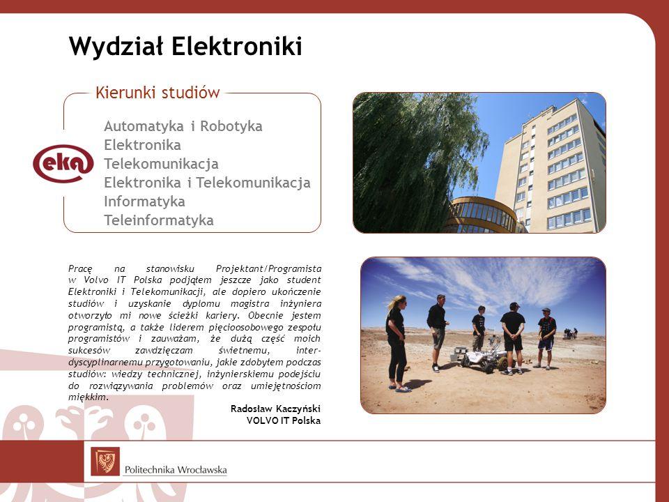 Wydział Elektroniki Kierunki studiów Automatyka i Robotyka Elektronika