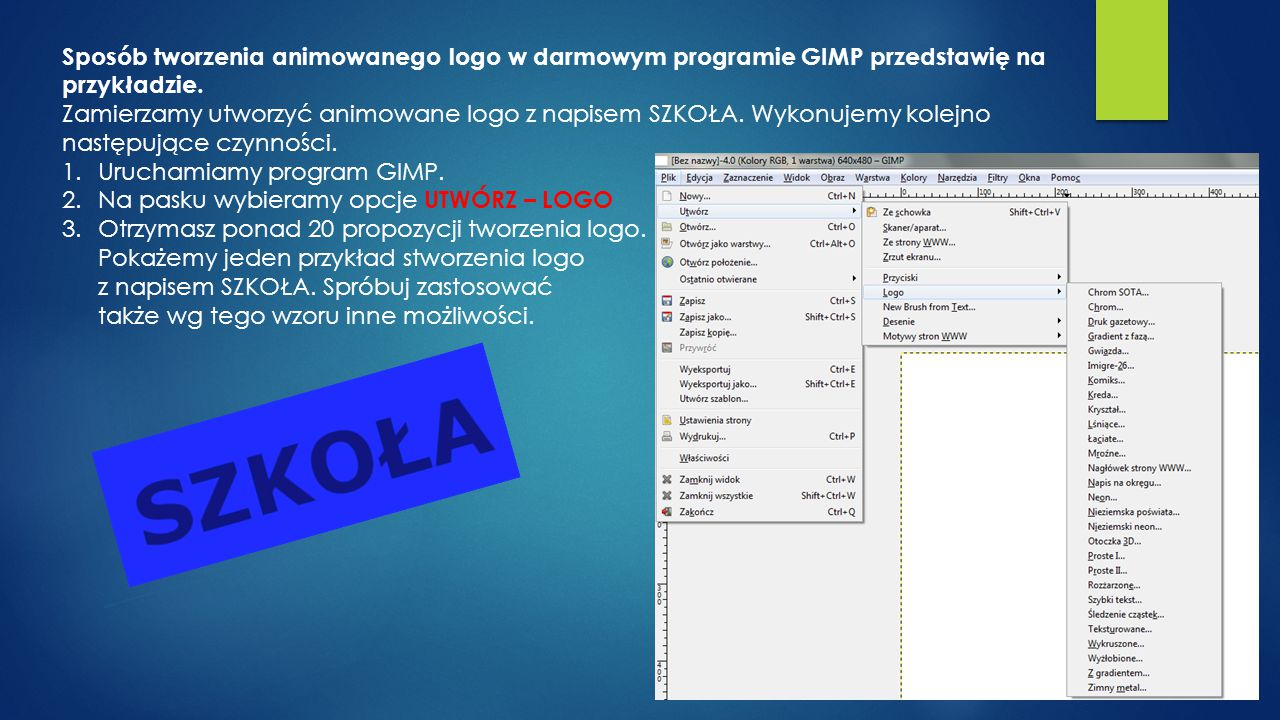 Sposób tworzenia animowanego logo w darmowym programie GIMP przedstawię na przykładzie.