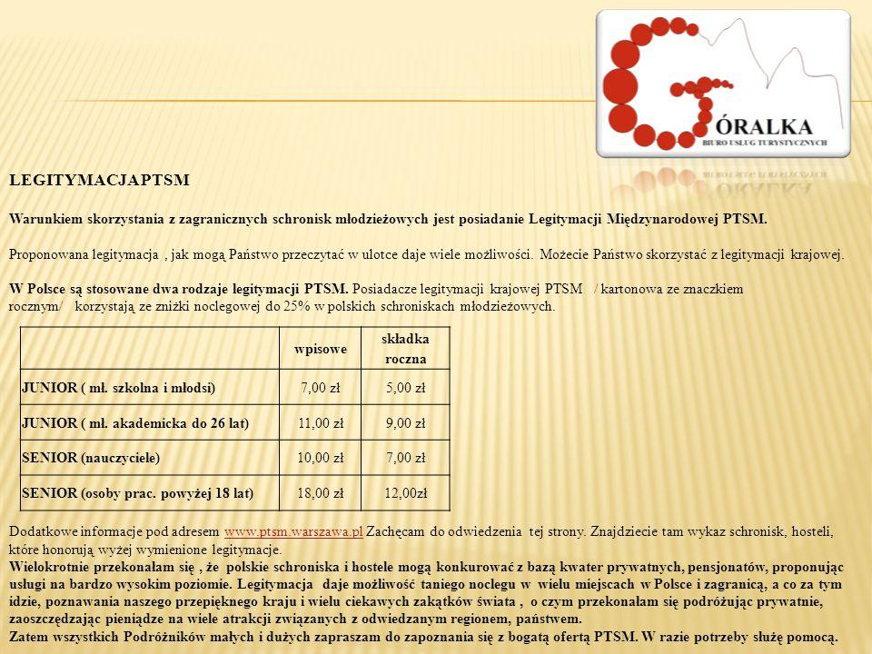 LEGITYMACJA PTSM Warunkiem skorzystania z zagranicznych schronisk młodzieżowych jest posiadanie Legitymacji Międzynarodowej PTSM.