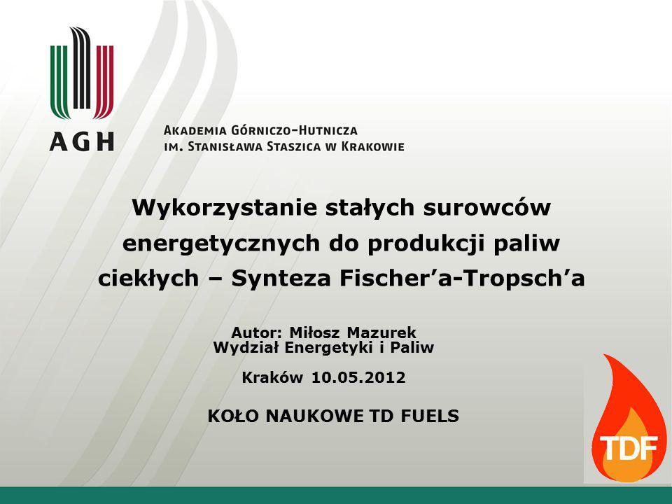 Autor: Miłosz Mazurek Wydział Energetyki i Paliw Kraków 10.05.2012