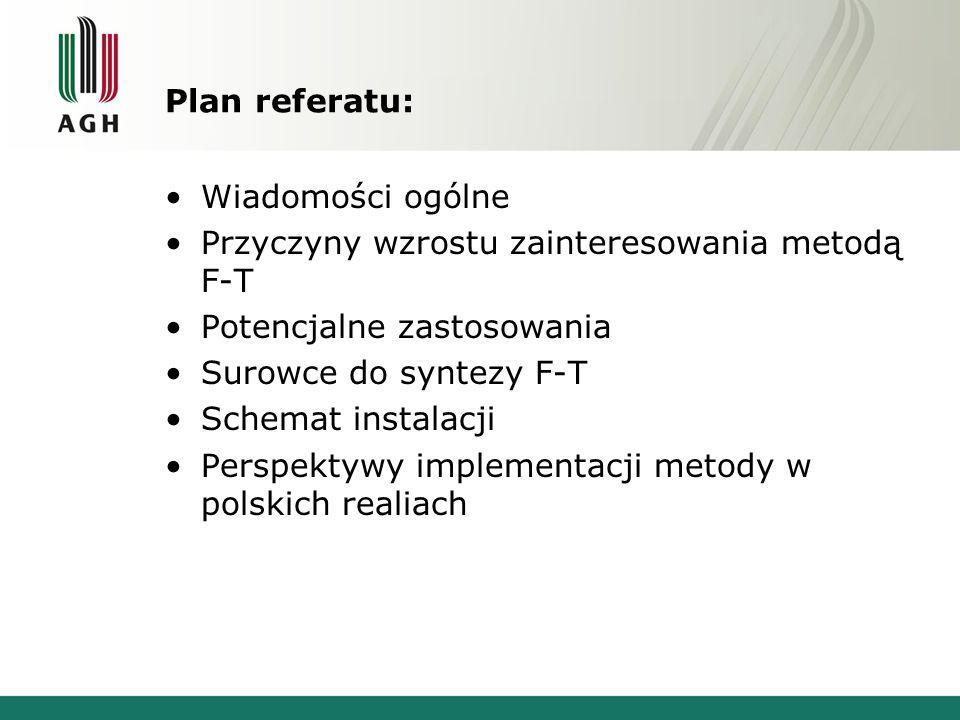 Plan referatu: Wiadomości ogólne. Przyczyny wzrostu zainteresowania metodą F-T. Potencjalne zastosowania.