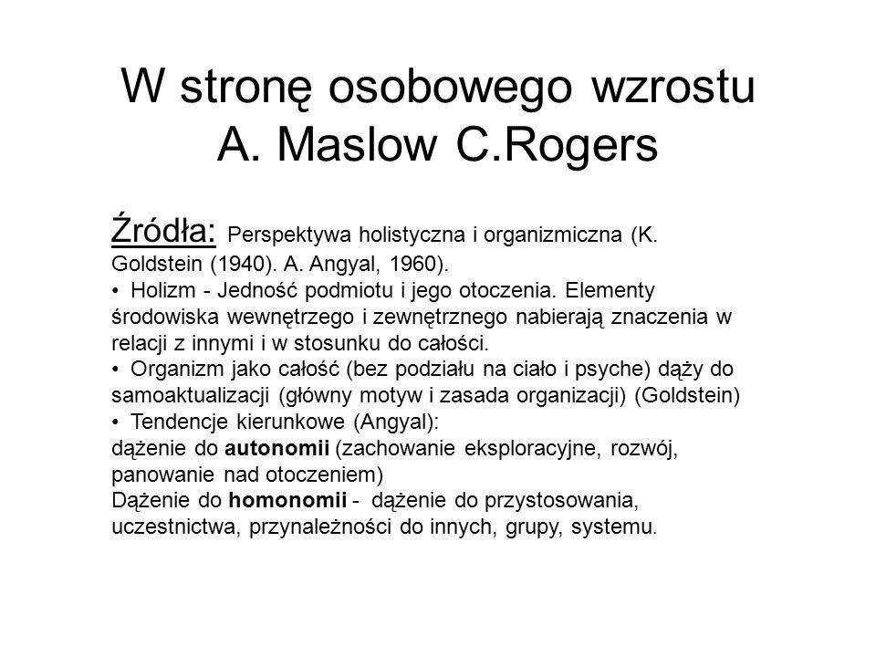 W stronę osobowego wzrostu A. Maslow C.Rogers