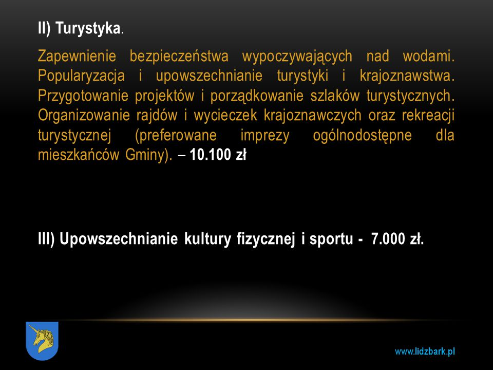 III) Upowszechnianie kultury fizycznej i sportu - 7.000 zł.