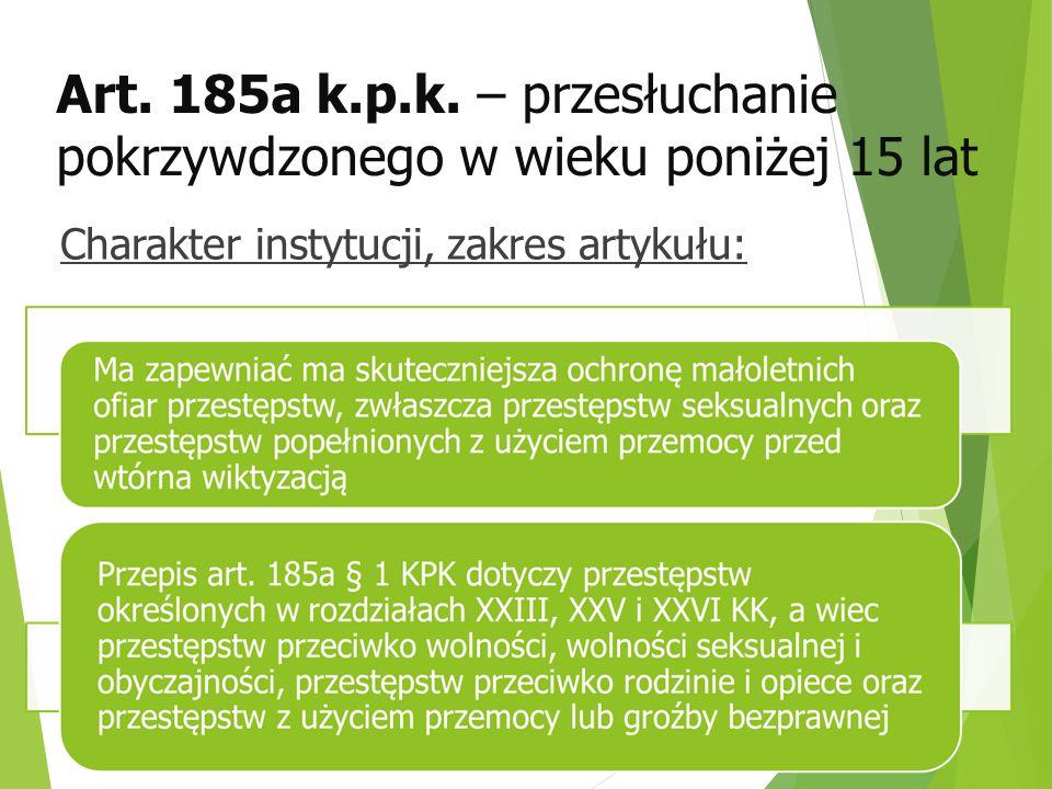 Art. 185a k.p.k. – przesłuchanie pokrzywdzonego w wieku poniżej 15 lat