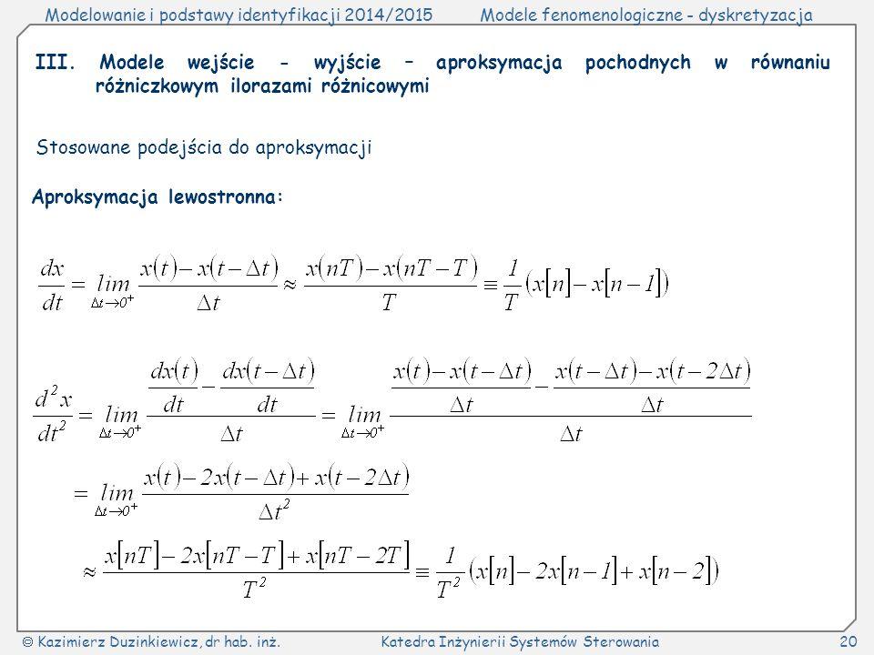 III. Modele wejście - wyjście – aproksymacja pochodnych w równaniu różniczkowym ilorazami różnicowymi