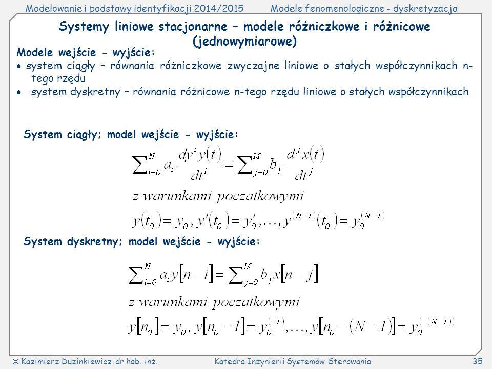 Systemy liniowe stacjonarne – modele różniczkowe i różnicowe (jednowymiarowe)