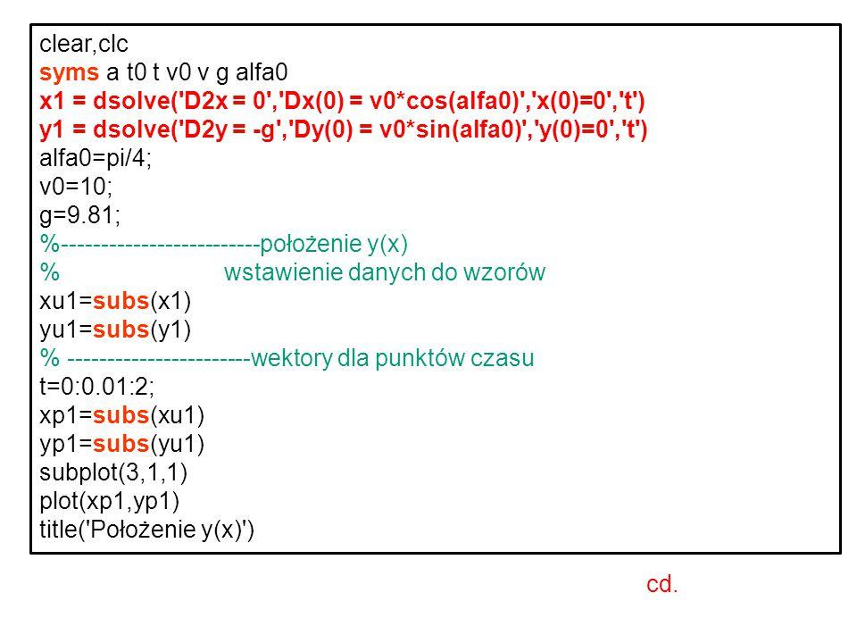 clear,clc syms a t0 t v0 v g alfa0. x1 = dsolve( D2x = 0 , Dx(0) = v0*cos(alfa0) , x(0)=0 , t )