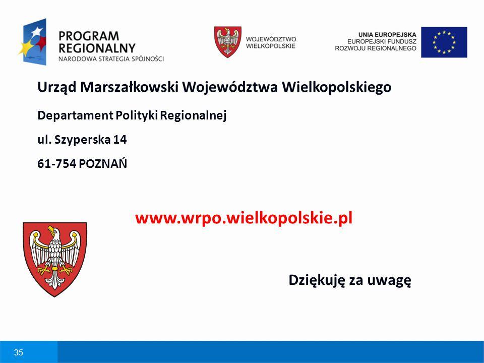 35 Urząd Marszałkowski Województwa Wielkopolskiego. Departament Polityki Regionalnej. ul. Szyperska 14.
