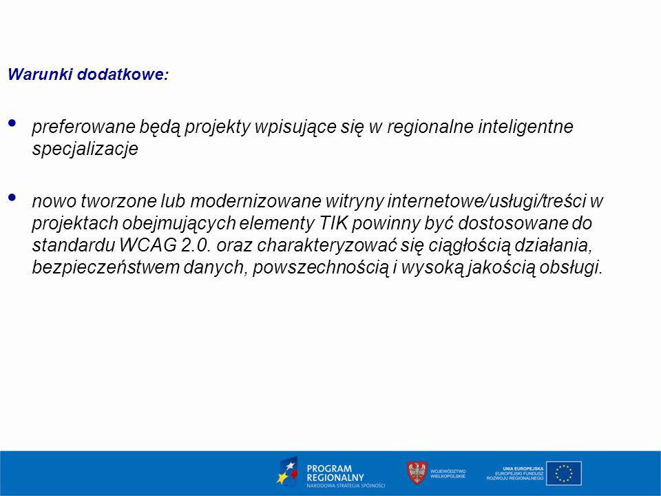 Warunki dodatkowe: preferowane będą projekty wpisujące się w regionalne inteligentne specjalizacje.